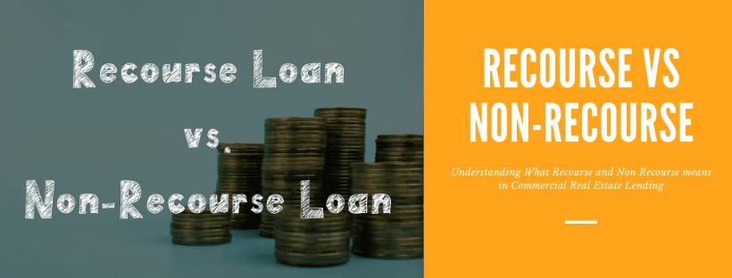 Recourse vs Non-recourse loans in Commercial Real Estate loans