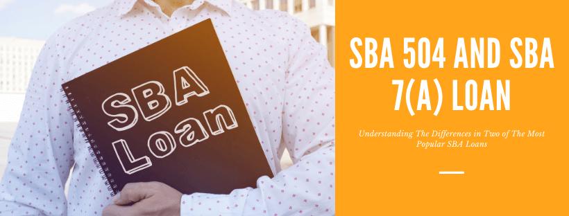Understanding SBA 504 and SBA 7(A) Loan in Commercial Real Estate lending